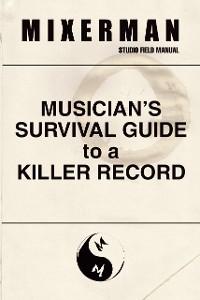 Cover Musician's Survival Guide to a Killer Record