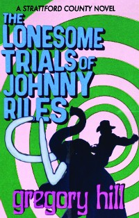Cover The Lonesome Trials of Johnny Riles