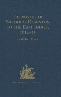 Cover Voyage of Nicholas Downton to the East Indies,1614-15