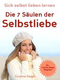 Cover Selbstliebe: Sich selbst lieben lernen - Die 7 Säulen der Selbstliebe