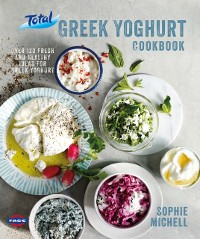 Cover Total Greek Yoghurt Cookbook: Over 120 fresh and healthy ideas for Greek yoghurt