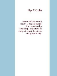 Cover Society- NWS: new world society- Le nouveau monde- Blue city: movie city- Metalwings ( mes oeuvres ne sont pas à céder à des artistes, ni à qui que ce soit)
