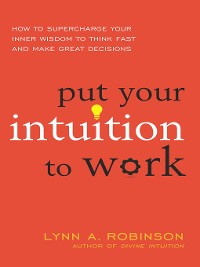Cover Put Your Intuition to Work