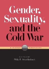 Cover Gender, Sexuality, and the Cold War