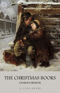 Cover Charles Dickens: The Christmas Books