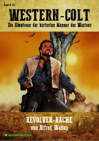 Cover WESTERN-COLT, Band 40: REVOLVER-RACHE