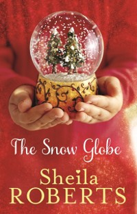 Cover Snow Globe: a heartwarming, uplifting and cosy Christmas read