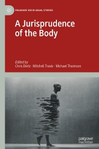 Cover A Jurisprudence of the Body