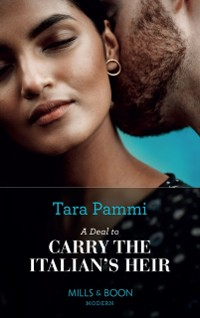 Cover Deal To Carry The Italian's Heir (Mills & Boon Modern) (The Scandalous Brunetti Brothers, Book 2)