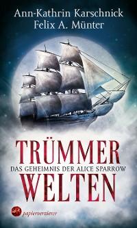 Cover Trümmerwelten - Das Geheimnis der Alice Sparrow