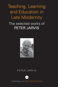 Cover Teaching, Learning and Education in Late Modernity