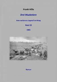 Cover Drei Musketiere - Eine verlorene Jugend im Krieg, Band 23