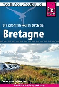 Cover Reise Know-How Wohnmobil-Tourguide Bretagne: Die schönsten Routen