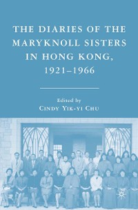 Cover The Diaries of the Maryknoll Sisters in Hong Kong, 1921–1966