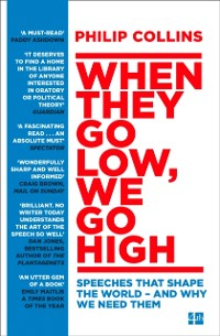 Cover When They Go Low, We Go High: Speeches that shape the world - and why we need them