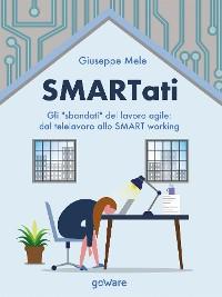 """Cover SMARTati. Gli """"sbandati"""" del lavoro agile: dal telelavoro allo SMART working"""