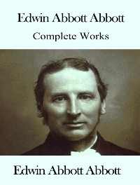 Cover The Complete Works of Edwin Abbott