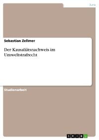 Cover Der Kausaliätsnachweis im Umweltstrafrecht