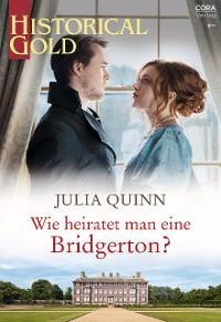Cover Wie heiratet man eine Bridgerton?
