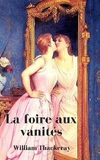 Cover La foire aux vanités (Texte intégrale, Tome 1 et 2)
