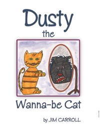 Cover Dusty the Wanna-Be Cat