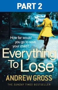 Cover Everything to Lose: Part Two, Chapters 6-38