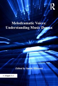 Cover Melodramatic Voices: Understanding Music Drama