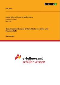 Cover Gemeinsamkeiten und Unterschiede von Liebe und Freundschaft