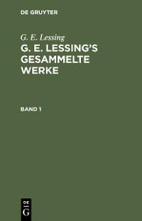 Cover G. E. Lessing: G. E. Lessing's gesammelte Werke