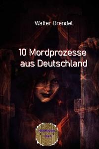 Cover 10 Mordprozesse aus Deutschland