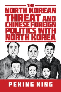 Cover The North Korean Threat and Chinese Foreign Politics with North Korea