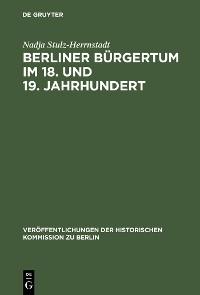 Cover Berliner Bürgertum im 18. und 19. Jahrhundert