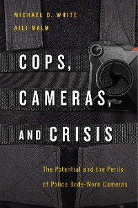Cover Cops, Cameras, and Crisis