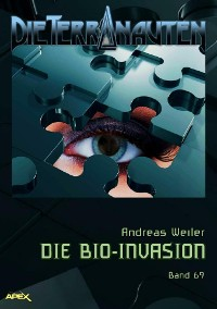 Cover DIE TERRANAUTEN, Band 69: DIE BIO-INVASION