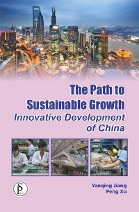 Cover The Path To Sustainable Growth (Innovative Development Of China)
