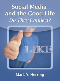 Cover Social Media and the Good Life