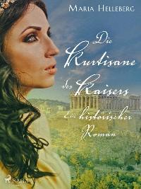 Cover Die Kurtisane des Kaisers - Ein historischer Roman
