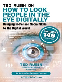 Cover Ted Rubin on How to Look People in the Eye Digitally