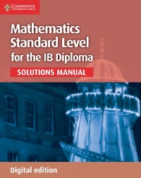 Cover Mathematics for the IB Diploma Standard Level Solutions Manual Digital edition