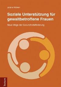 Cover Soziale Unterstützung für gewaltbetroffene Frauen