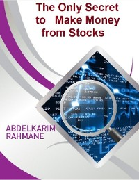 Cover The Only Secret to Make Money from Stocks
