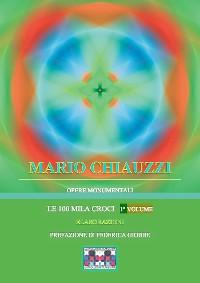 Cover Opere monumentali / Le 100 mila croci – Elaborazioni – 1° volume