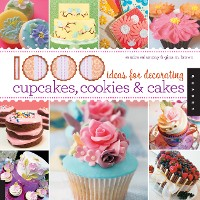 Cover 1,000 Ideas for Decorating Cupcakes, Cookies & Cakes