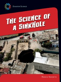 Cover The Science of a Sink Hole