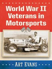 Cover World War II Veterans in Motorsports