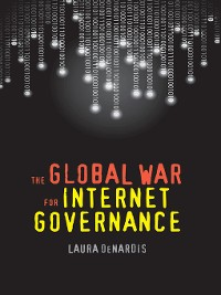Cover The Global War for Internet Governance