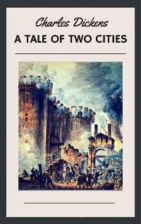 Cover Charles Dickens: A Tale of Two Cities (English Edition)