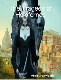 Cover The Tragedy of Holofernes