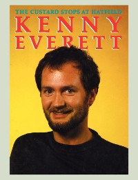 Cover Kenny Everett: The Custard Stops at Hatfield