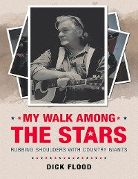 Cover My Walk Among the Stars: Rubbing Shoulders With Country Giants